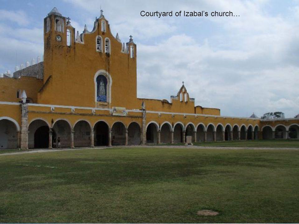 Courtyard of Izabal's church…