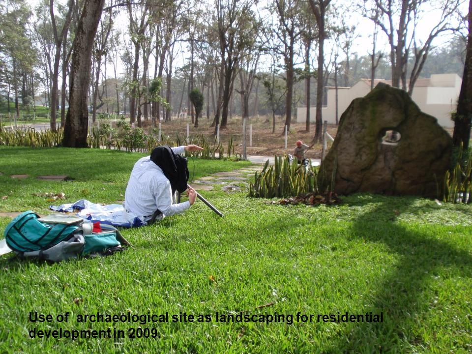 Use of archaeological site as landscaping for residential development in 2009.