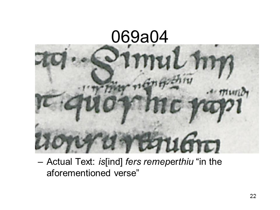 22 069a04 –Actual Text: is[ind] fers remeperthiu in the aforementioned verse