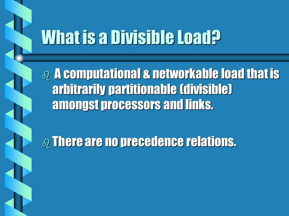 What is a Divisible Load.