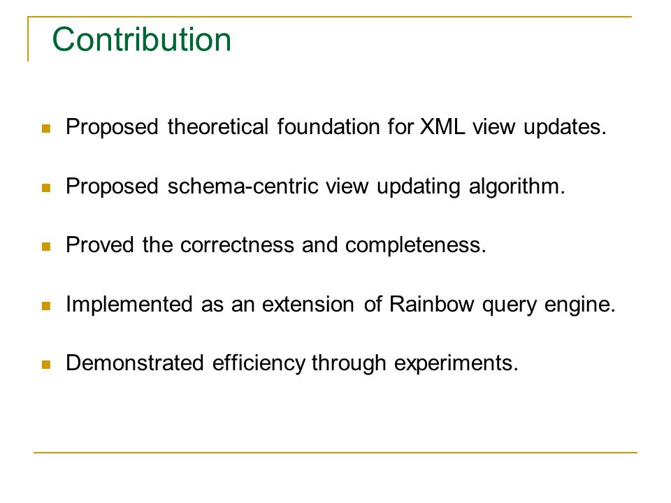 Contribution Proposed theoretical foundation for XML view updates.