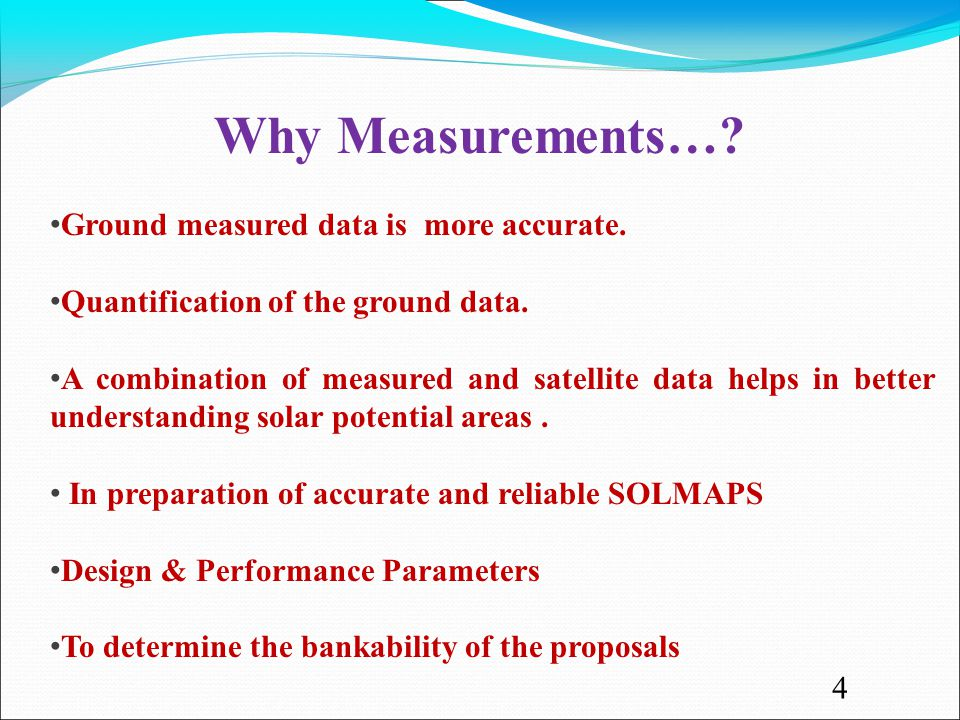 Why Measurements…. Ground measured data is more accurate.