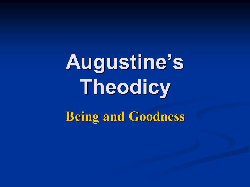Augustine's Theodicy Being and Goodness
