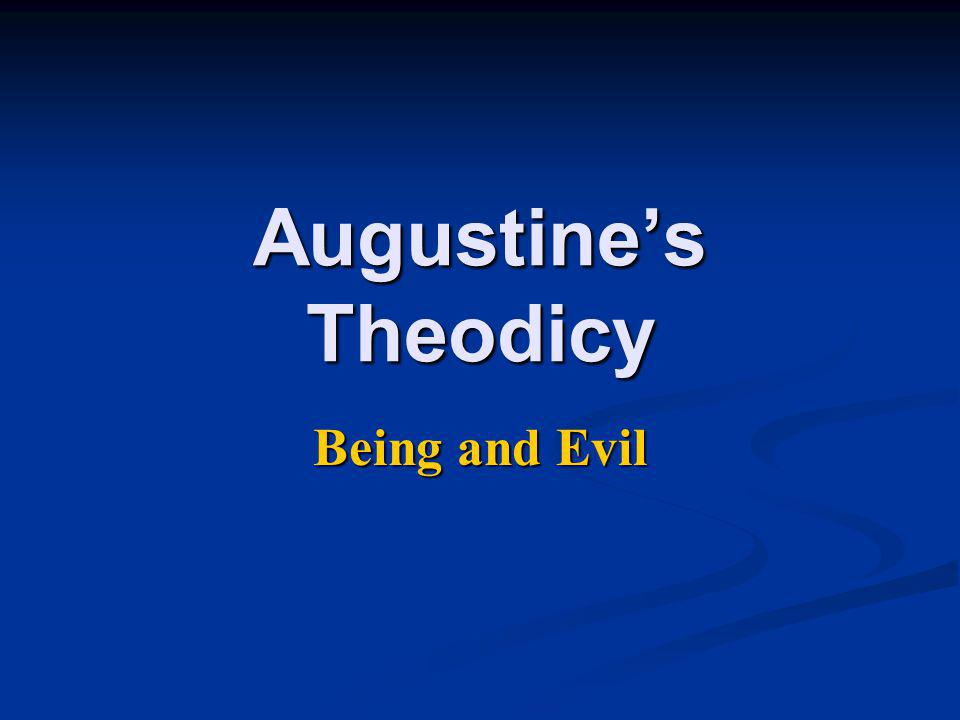 Augustine's Theodicy Being and Evil