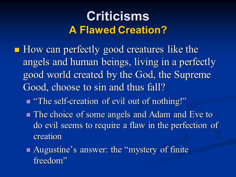Criticisms A Flawed Creation.