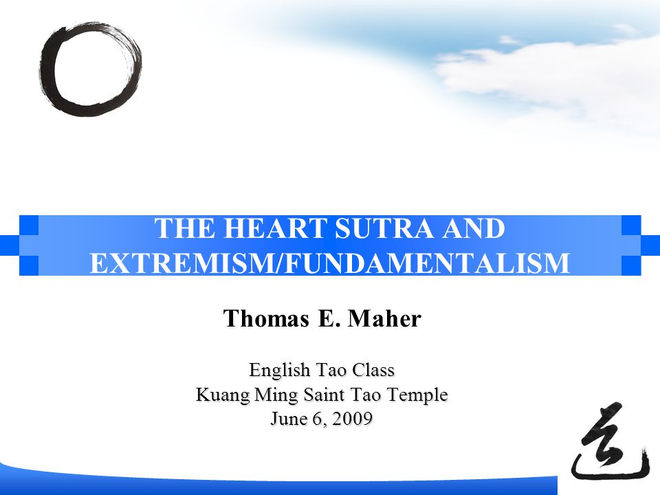 THE HEART SUTRA AND EXTREMISM/FUNDAMENTALISM Thomas E.