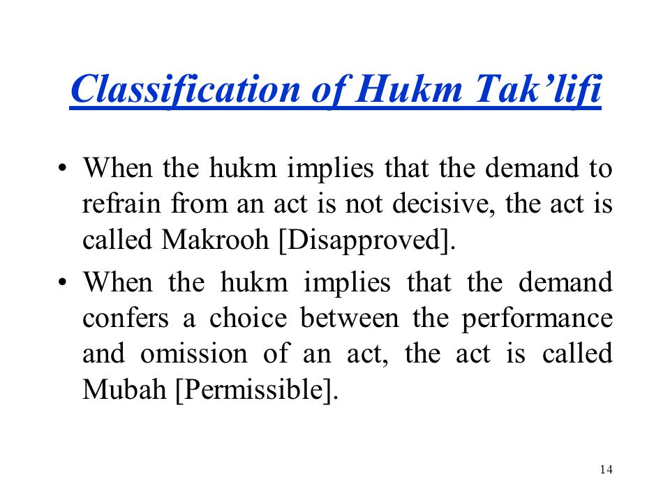 Classification of Hukm Tak'lifi Degrees of Positive Commands Degrees of Prohibitive Command Wajib (Obligatory)Haram (Unlawful) Mandoob (Recommended) Makrooh (Disapproved).
