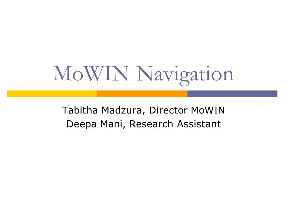 MoWIN Navigation Tabitha Madzura, Director MoWIN Deepa Mani, Research Assistant