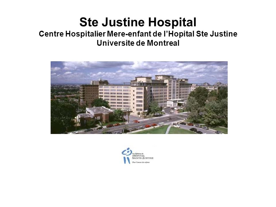 Ste Justine Hospital Centre Hospitalier Mere-enfant de l'Hopital Ste Justine Universite de Montreal