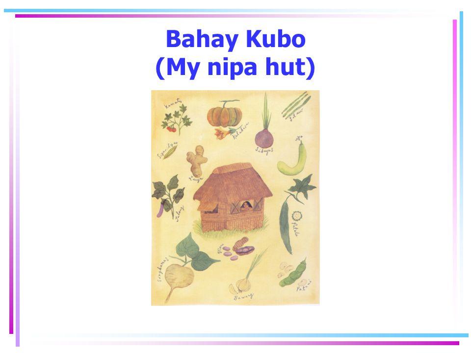 Bahay Kubo (My nipa hut)