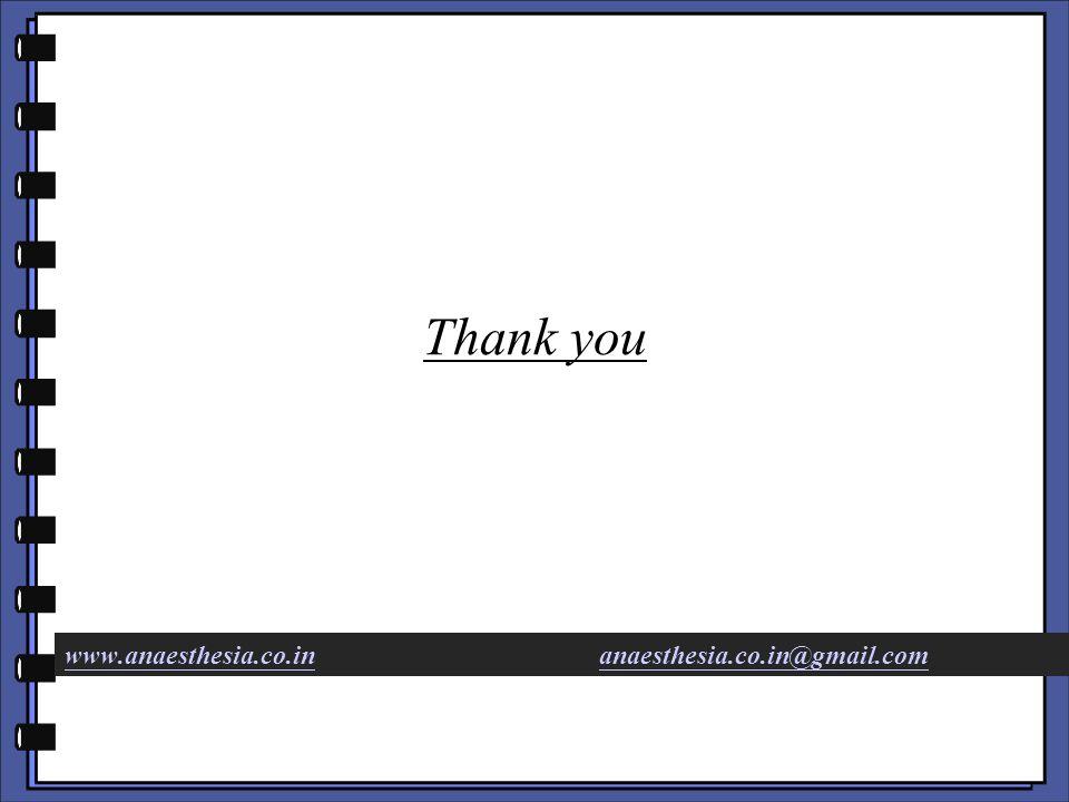 Thank you www.anaesthesia.co.inwww.anaesthesia.co.in anaesthesia.co.in@gmail.comanaesthesia.co.in@gmail.com