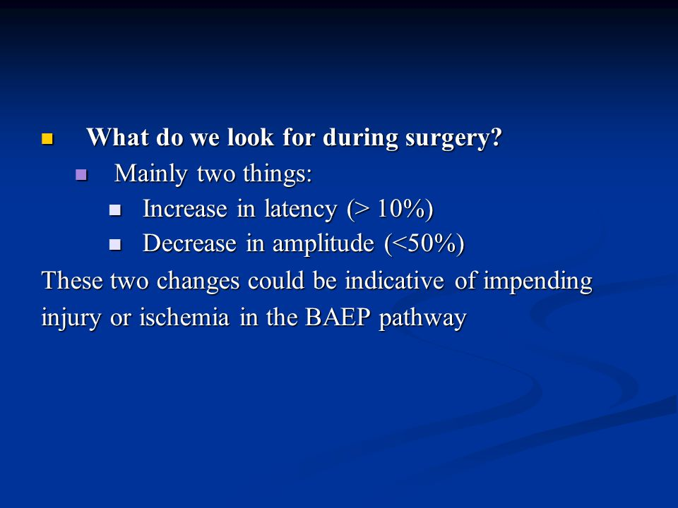 What do we look for during surgery.What do we look for during surgery.