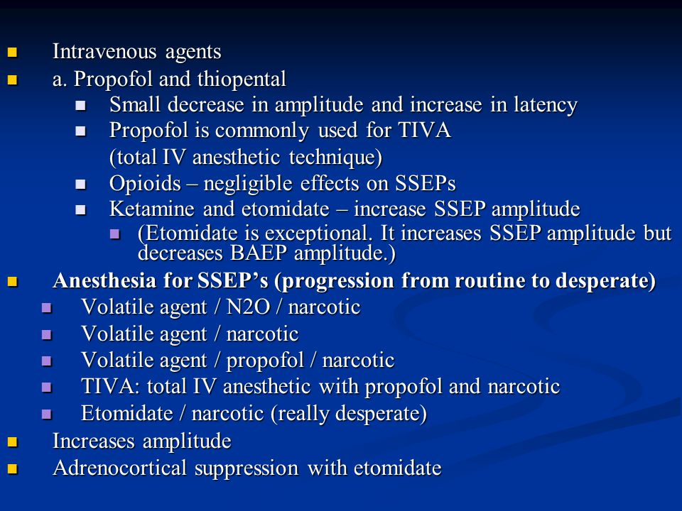 Intravenous agents Intravenous agents a.Propofol and thiopental a.