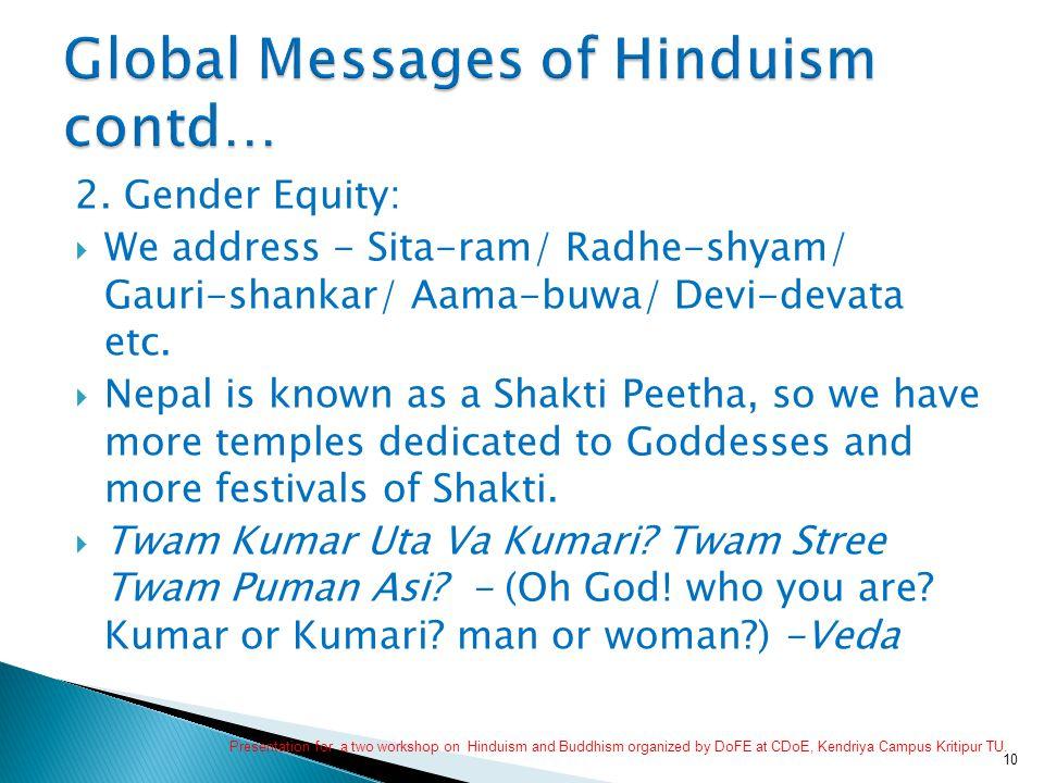 2. Gender Equity:  We address - Sita-ram/ Radhe-shyam/ Gauri-shankar/ Aama-buwa/ Devi-devata etc.