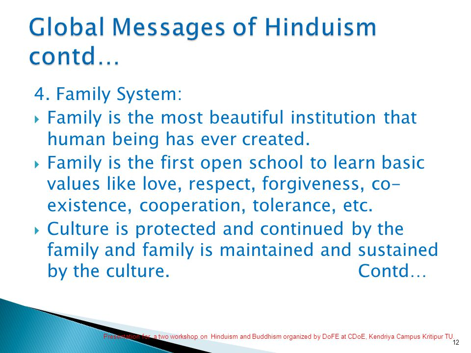4. Family System:  Family is the most beautiful institution that human being has ever created.