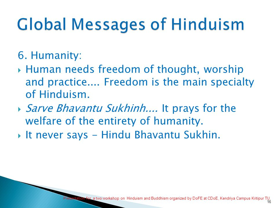 6. Humanity:  Human needs freedom of thought, worship and practice....