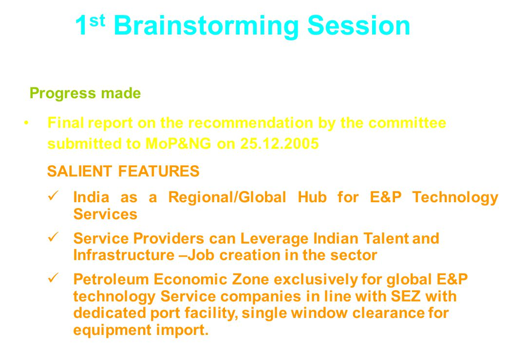 Progress made Final report on the recommendation by the committee submitted to MoP&NG on 25.12.2005 SALIENT FEATURES India as a Regional/Global Hub fo