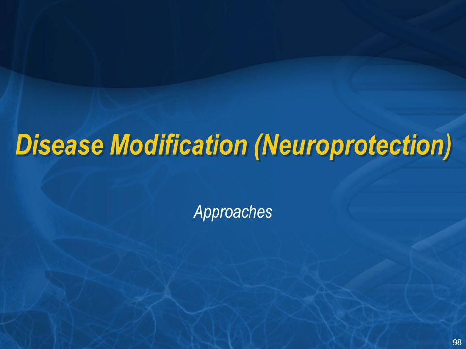 98 Disease Modification (Neuroprotection) Approaches