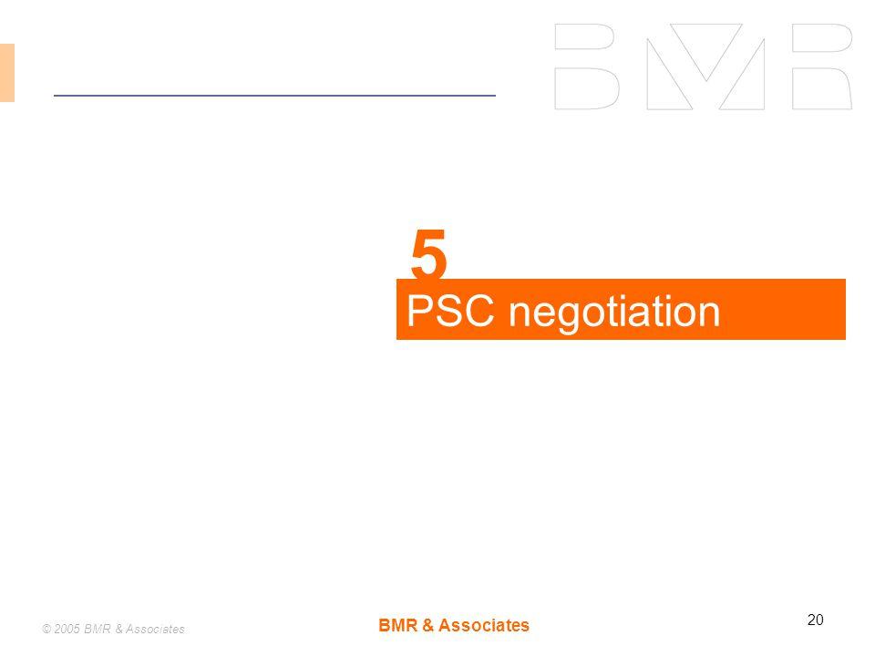 BMR & Associates 20 © 2005 BMR & Associates PSC negotiation 5