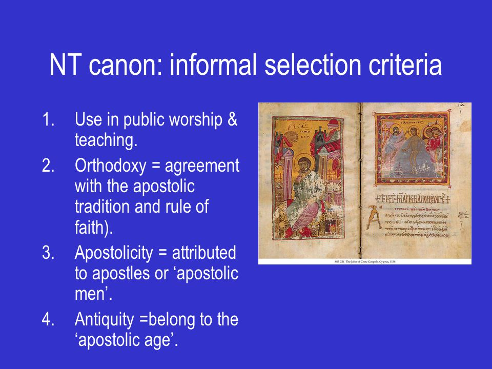 NT canon: informal selection criteria 1.Use in public worship & teaching.