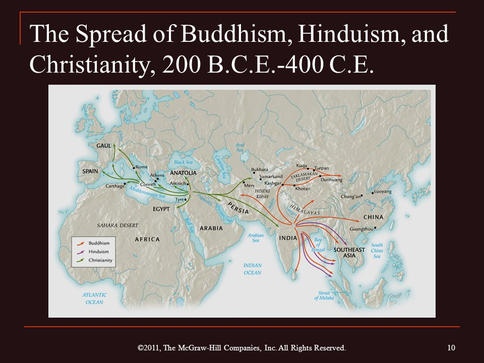 The Spread of Buddhism, Hinduism, and Christianity, 200 B.C.E.-400 C.E. ©2011, The McGraw-Hill Companies, Inc. All Rights Reserved. 10