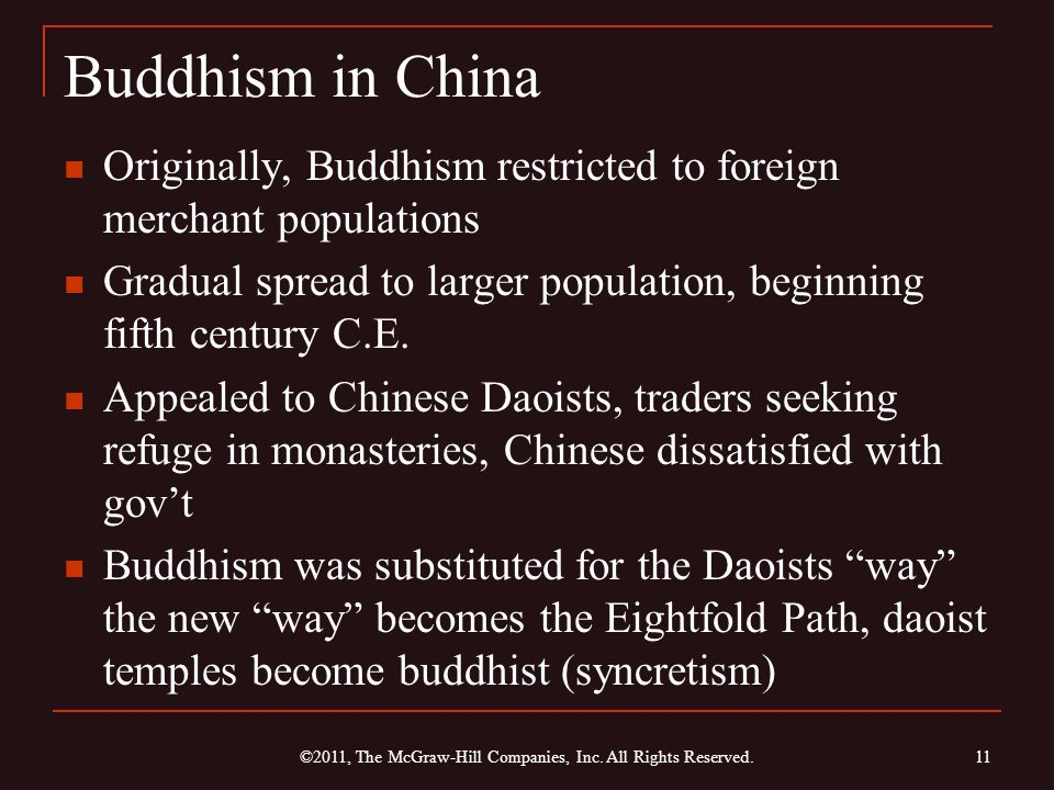 Buddhism in China Originally, Buddhism restricted to foreign merchant populations Gradual spread to larger population, beginning fifth century C.E. Ap