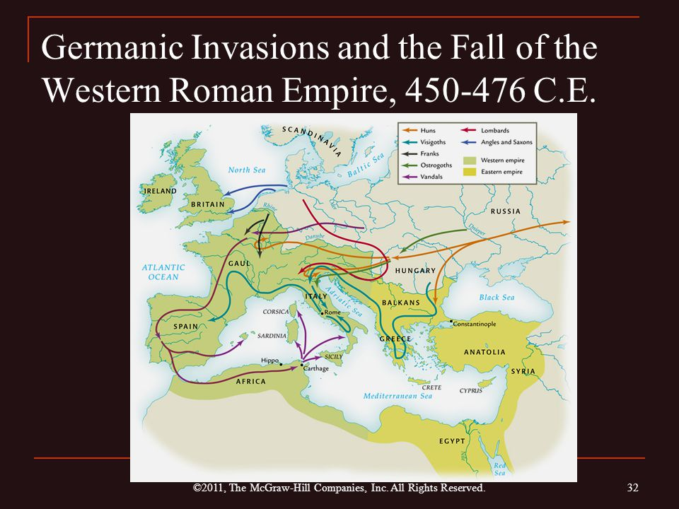 Germanic Invasions and the Fall of the Western Roman Empire, 450-476 C.E. ©2011, The McGraw-Hill Companies, Inc. All Rights Reserved. 32