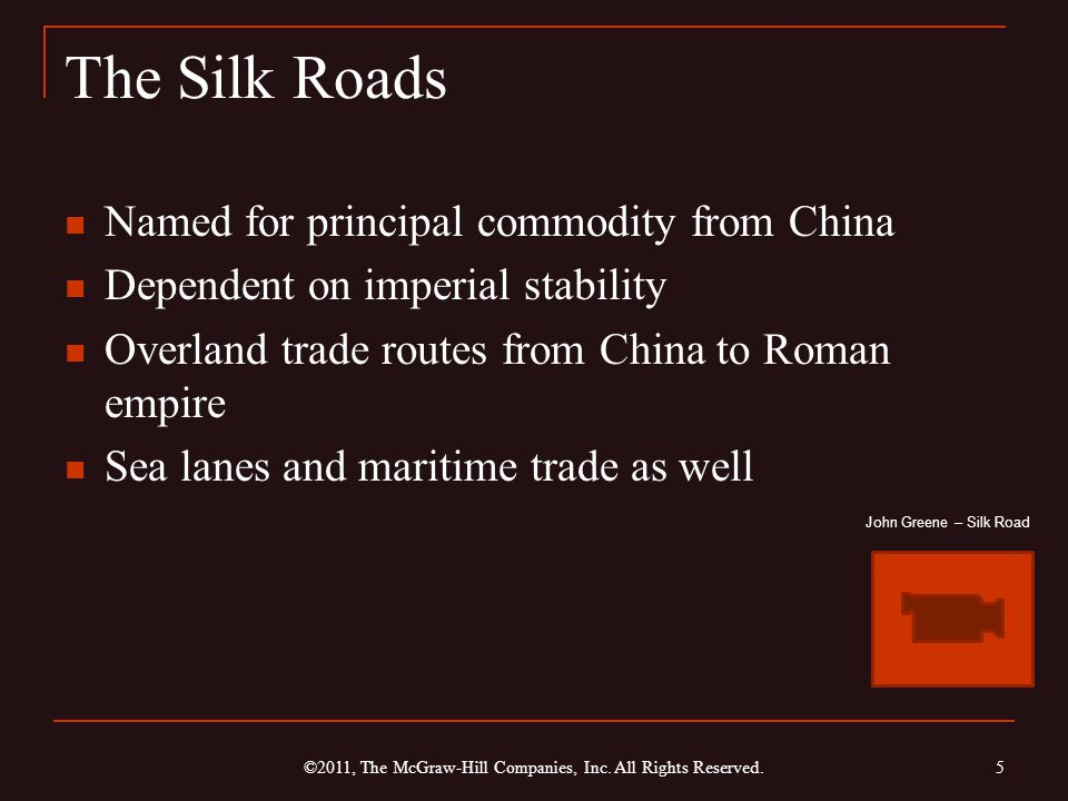 The Silk Roads Named for principal commodity from China Dependent on imperial stability Overland trade routes from China to Roman empire Sea lanes and