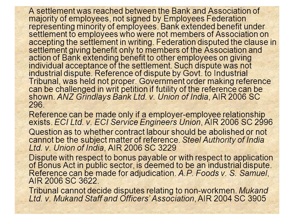 A settlement was reached between the Bank and Association of majority of employees, not signed by Employees Federation representing minority of employ