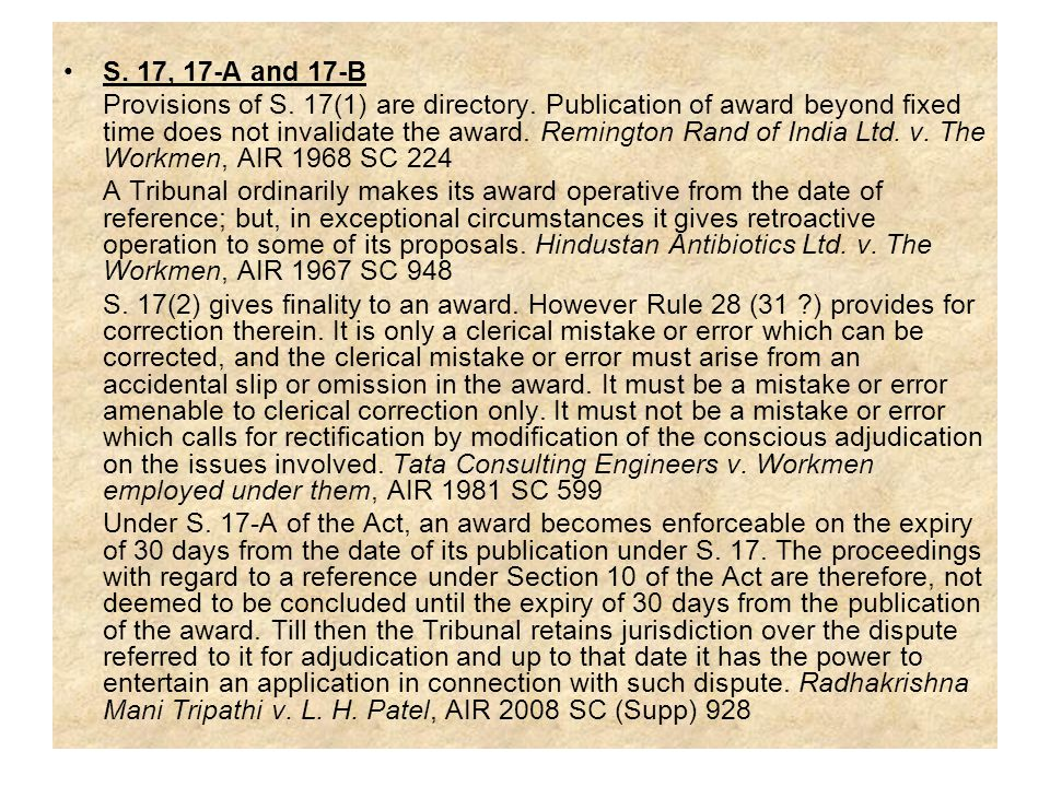 S. 17, 17-A and 17-B Provisions of S. 17(1) are directory. Publication of award beyond fixed time does not invalidate the award. Remington Rand of Ind