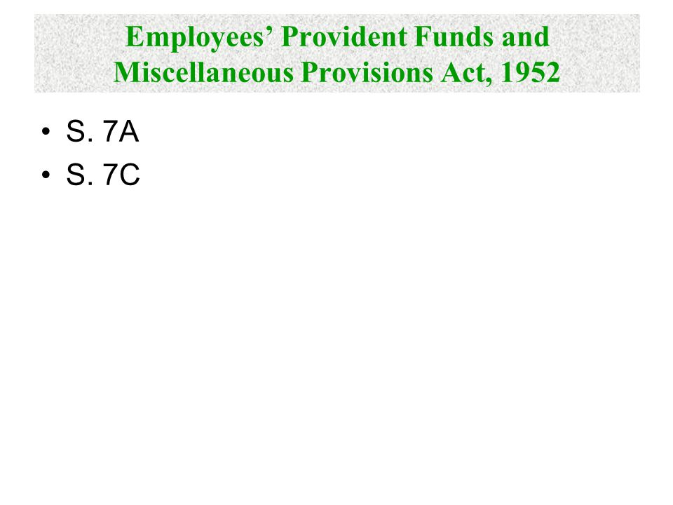 Employees' Provident Funds and Miscellaneous Provisions Act, 1952 S. 7A S. 7C