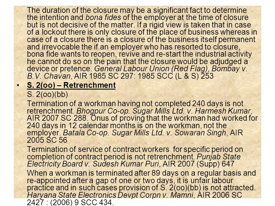 The duration of the closure may be a significant fact to determine the intention and bona fides of the employer at the time of closure but is not deci