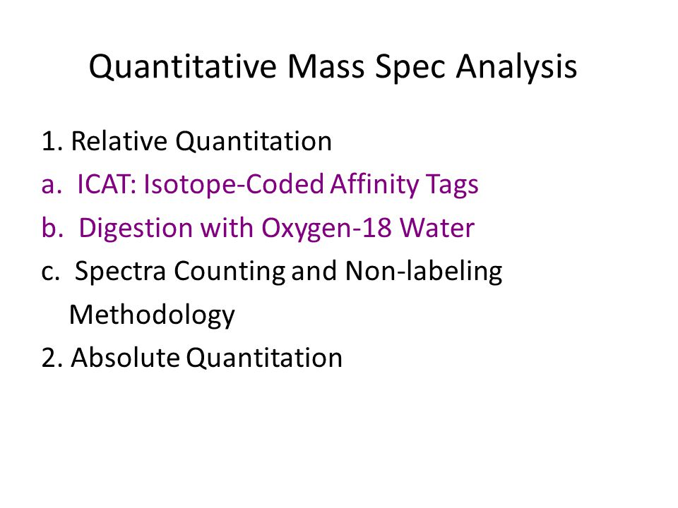 Quantitative Mass Spec Analysis 1. Relative Quantitation a.