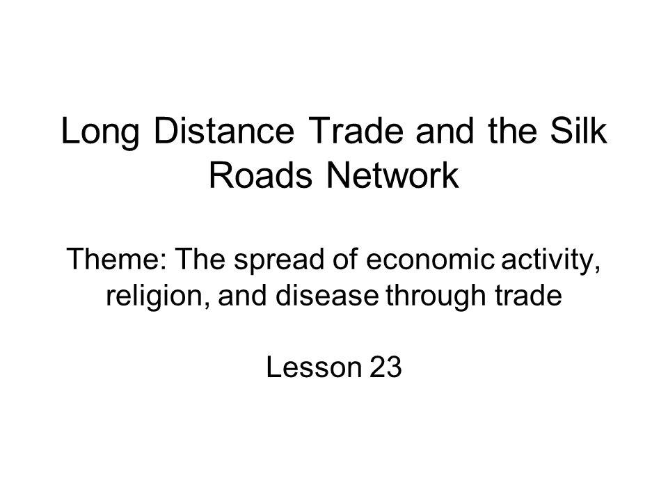 ID & SIG Antioch, Antonine Plague, Bubonic Plague, classical empires, Dunhuang, influences of long distance trade, Manichaeism, silk and spices, Silk Roads, Taklamakan Desert