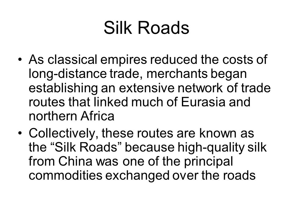 Alternatives to the Silk Roads The spread of the bubonic plague and the collapse of the Mongol Empire (remember from Lesson 21) made overland travel on the Silk Roads more dangerous than before Muslim mariners began avoiding the overland route and bringing Asian goods to Cairo where Italian merchants purchased them for distribution in western Europe Collapse of the Mongol Empire after the death of Genghis Kahn