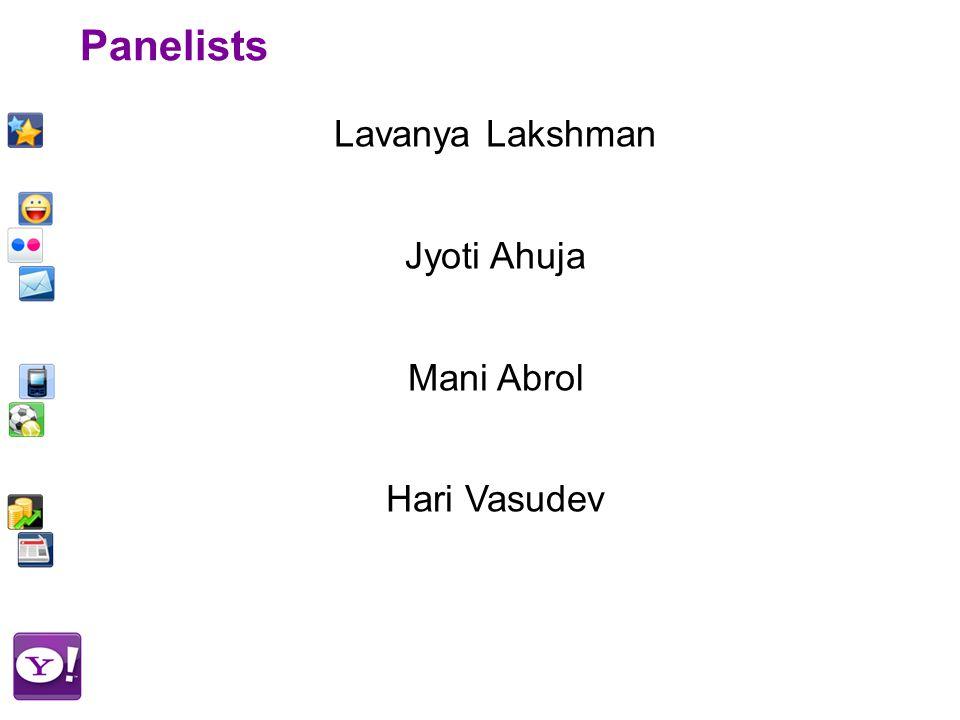 Panelists Lavanya Lakshman Jyoti Ahuja Mani Abrol Hari Vasudev