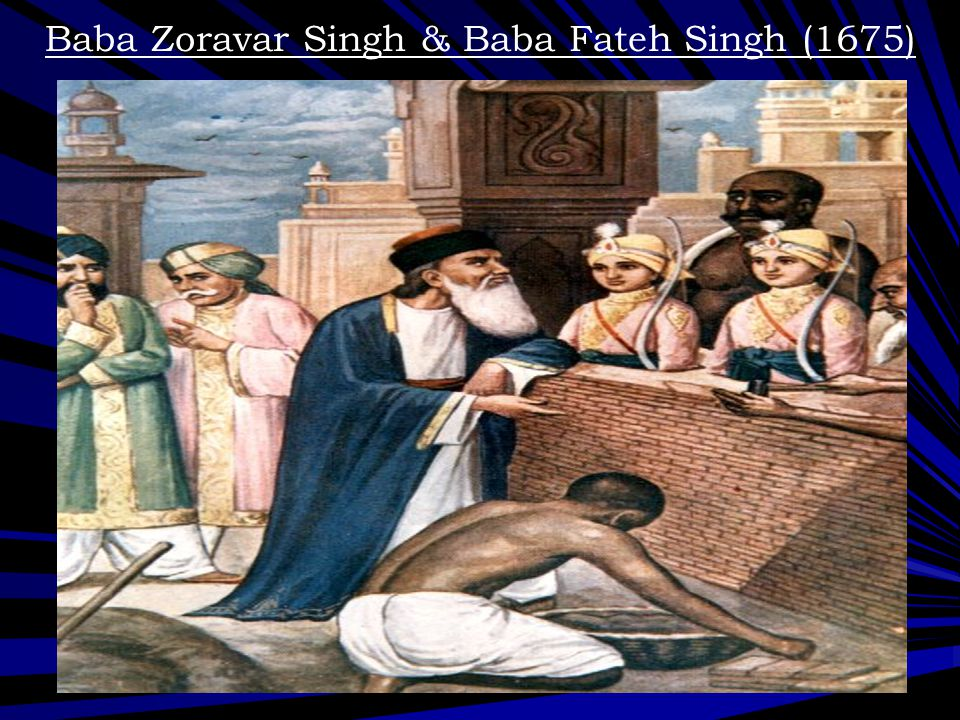 Baba Zoravar Singh & Baba Fateh Singh (1675)