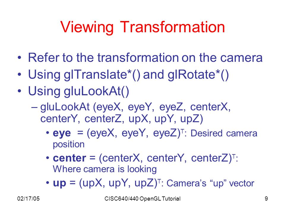 02/17/05CISC640/440 OpenGL Tutorial10 Viewing Transformation from Woo et al