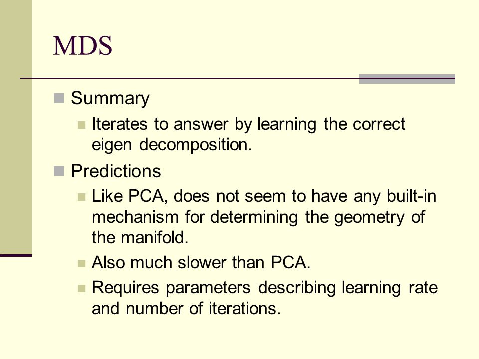MDS Summary Iterates to answer by learning the correct eigen decomposition.