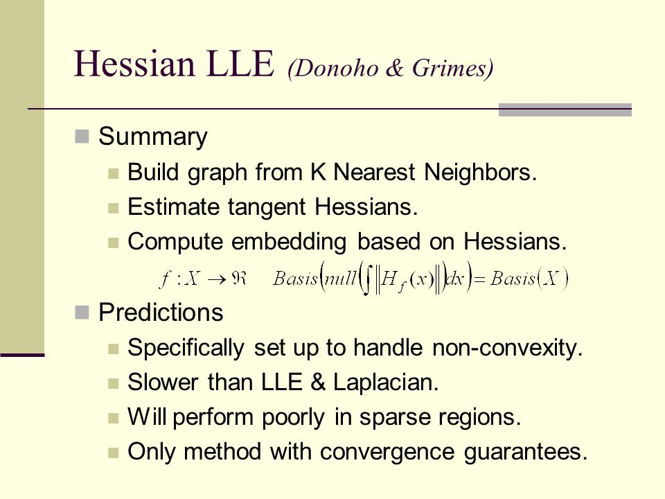 Hessian LLE (Donoho & Grimes) Summary Build graph from K Nearest Neighbors.