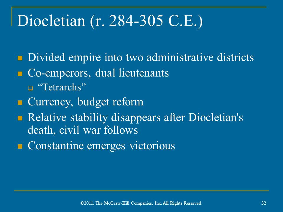 """Diocletian (r. 284-305 C.E.) Divided empire into two administrative districts Co-emperors, dual lieutenants  """"Tetrarchs"""" Currency, budget reform Rela"""