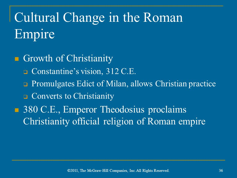 Cultural Change in the Roman Empire Growth of Christianity  Constantine's vision, 312 C.E.