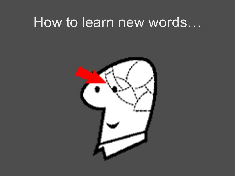 How to learn new words…