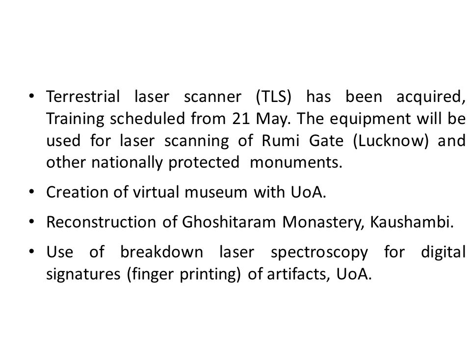 Terrestrial laser scanner (TLS) has been acquired, Training scheduled from 21 May. The equipment will be used for laser scanning of Rumi Gate (Lucknow
