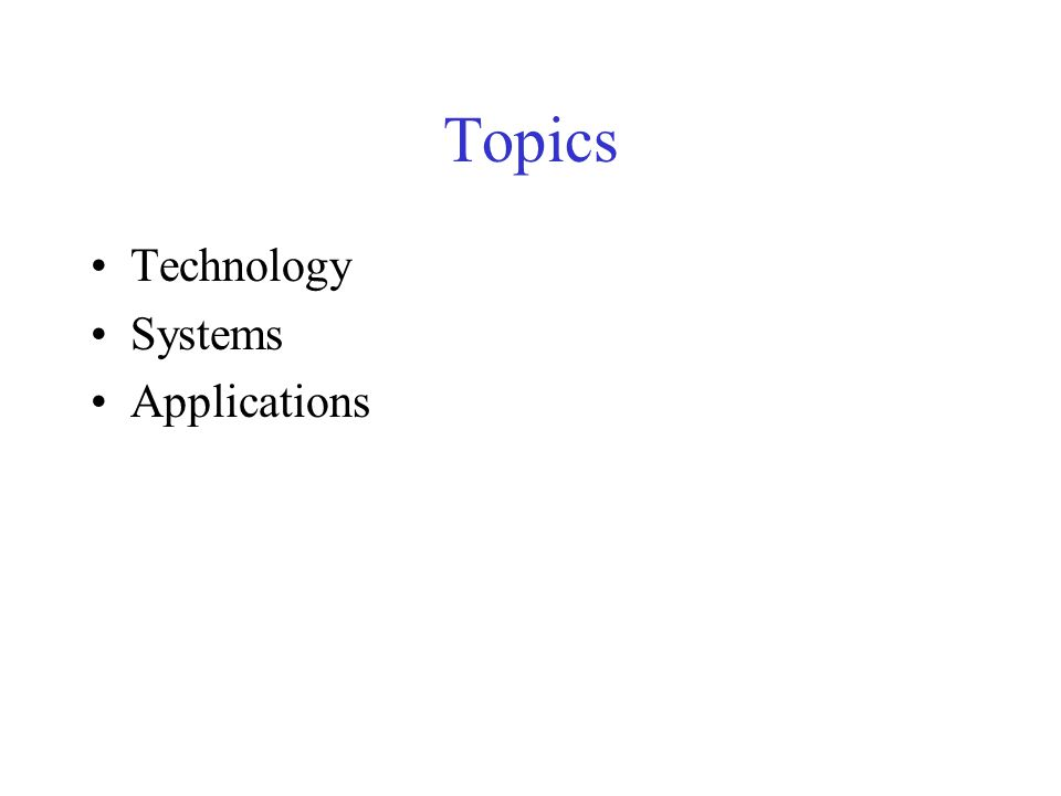 Topics Technology Systems Applications