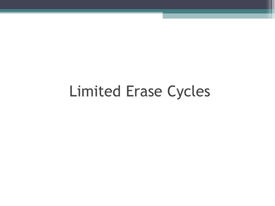 Limited Erase Cycles