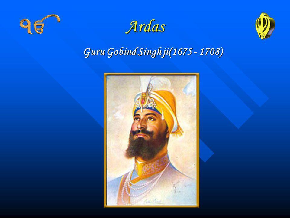 Ardas Guru Gobind Singh ji(1675 - 1708)