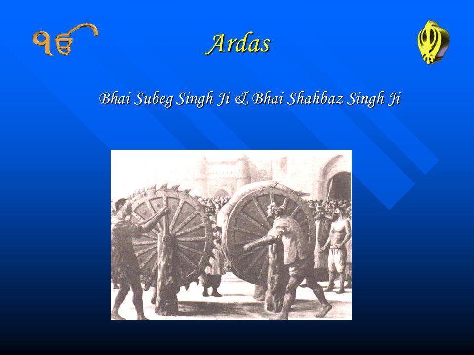 Ardas Bhai Subeg Singh Ji & Bhai Shahbaz Singh Ji