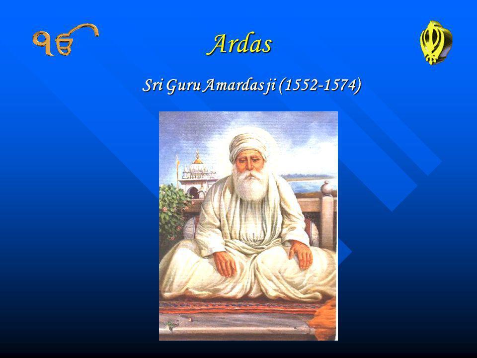 Ardas Sri Guru Amardas ji (1552-1574)