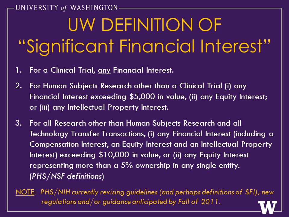 1.For a Clinical Trial, any Financial Interest.
